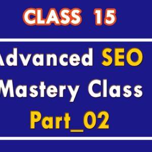 Advanced SEO Mastery Class Part 02